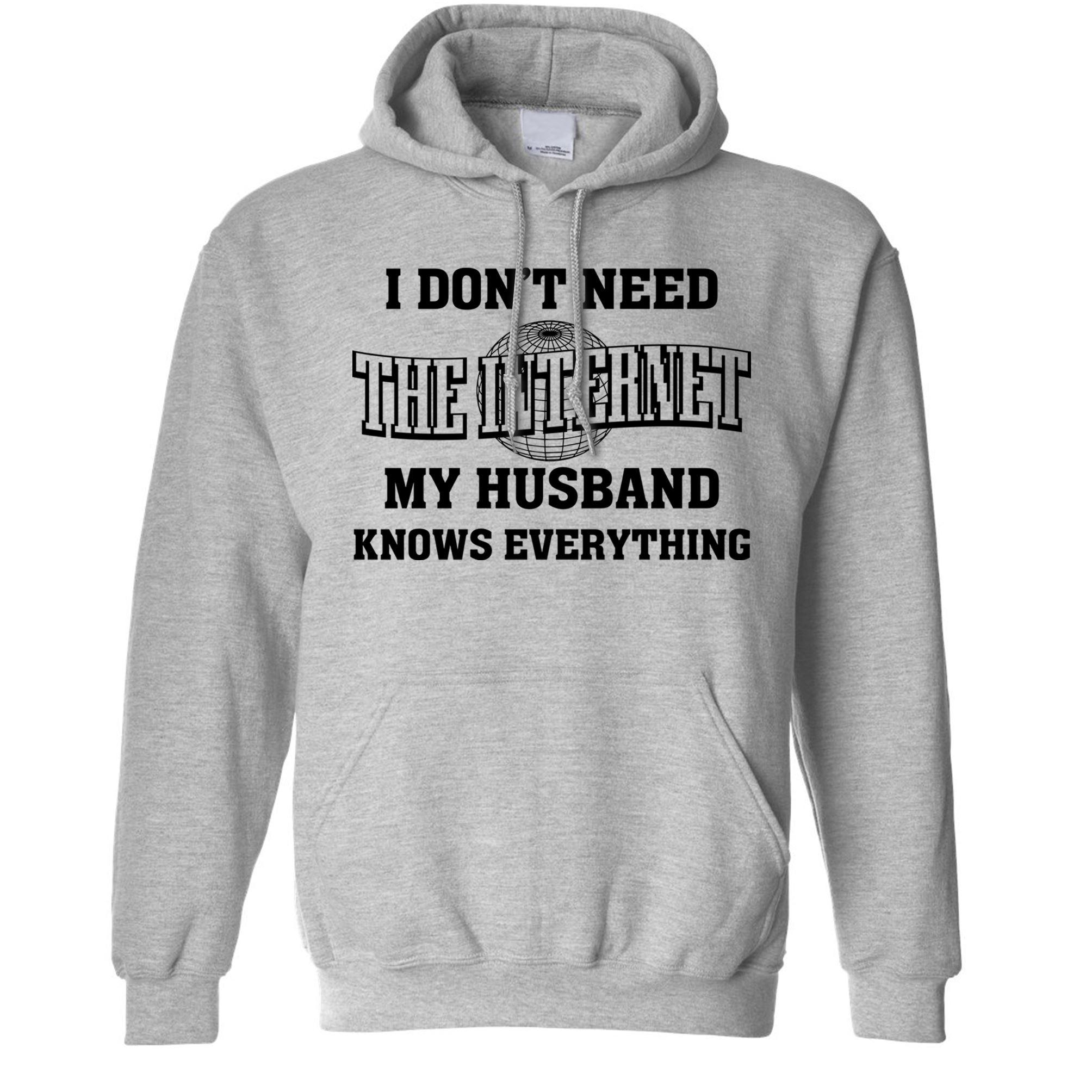 Don/'t Need Google Hoodie Husband Knows Everything Funny Slogan Nerd Geek
