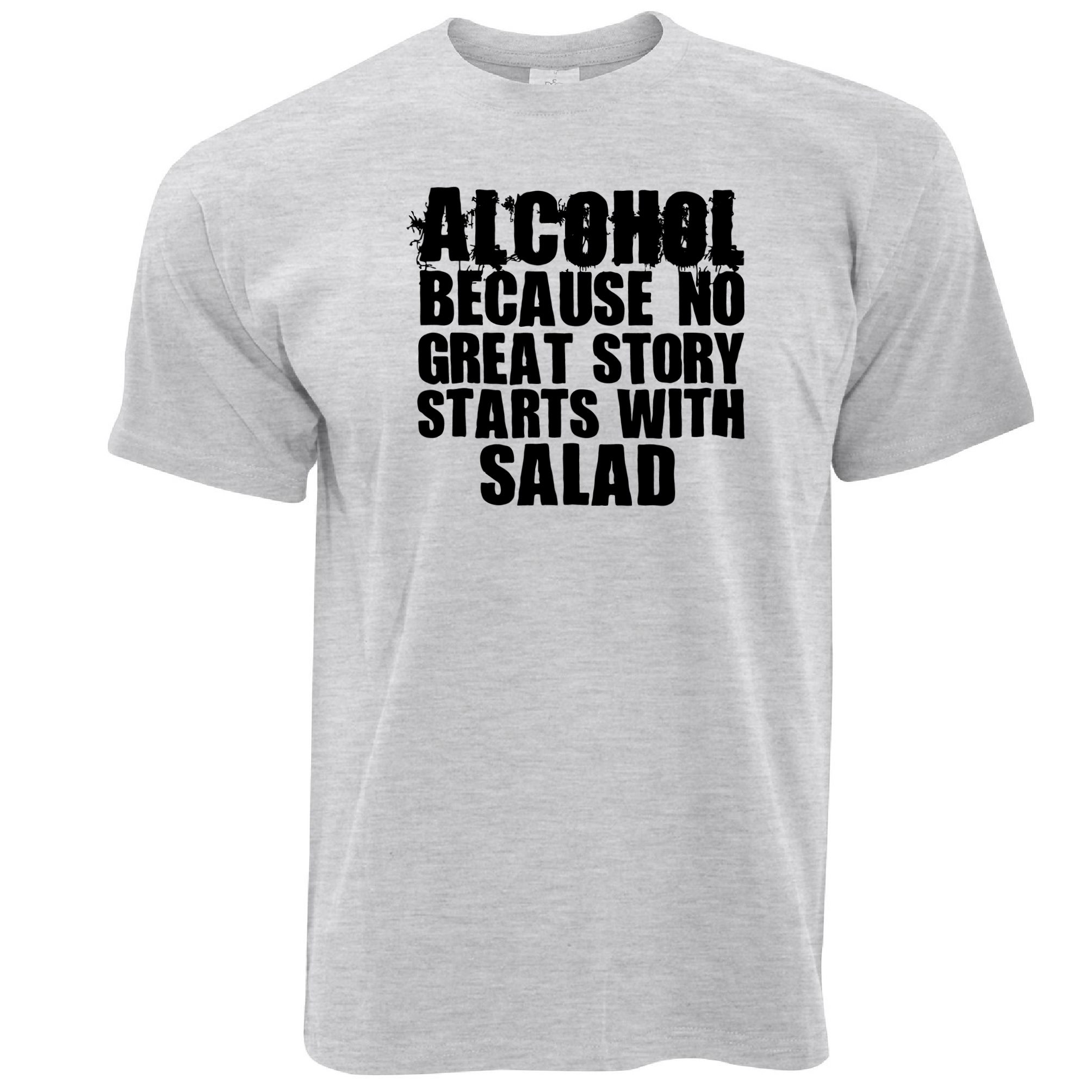 ALCOHOL NOT  SALAD MENS T SHIRT FUNNY party DRINKING beer PUB CLUB GREAT STORY