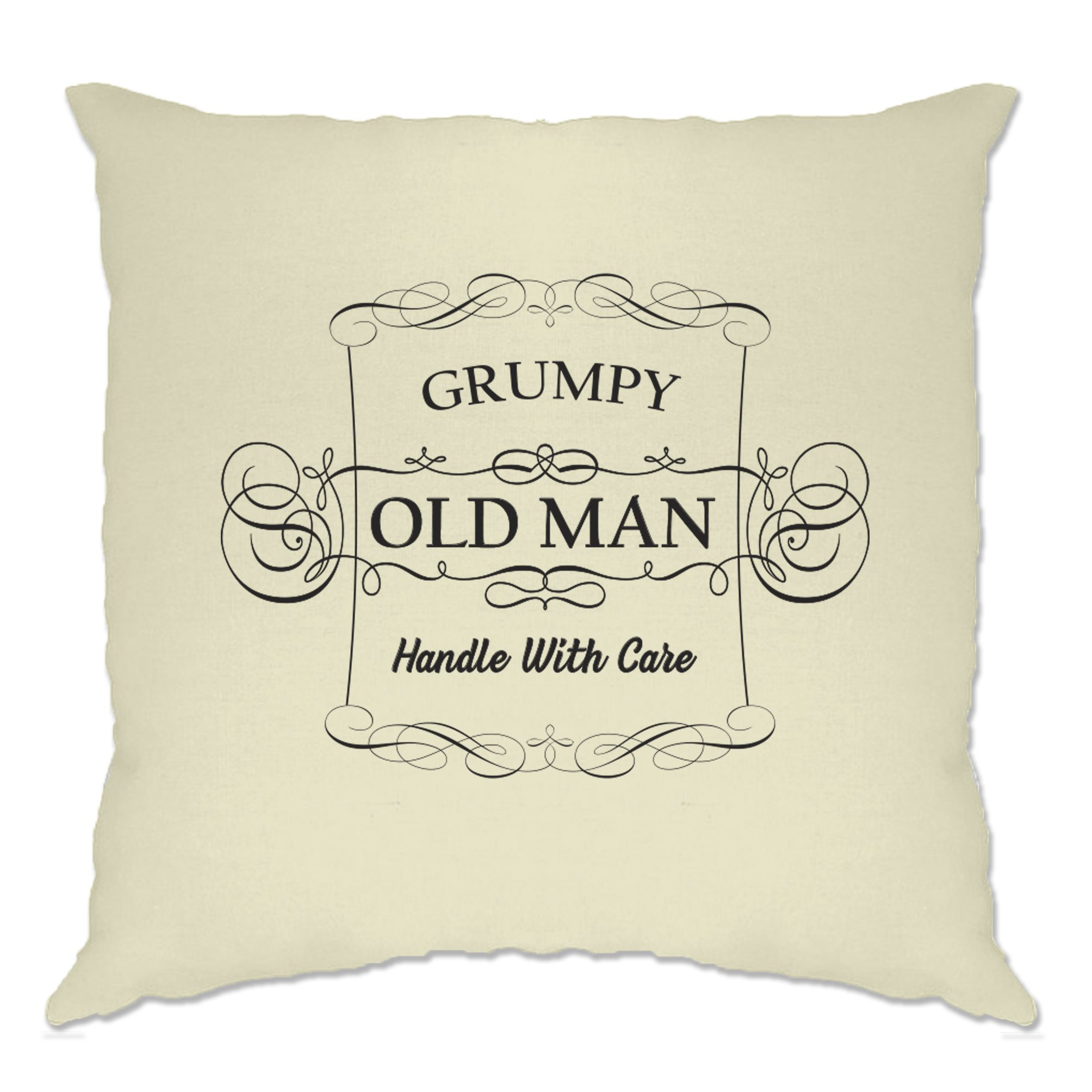 Father/'s Day Novelty Cushion Cover Grumpy Old Man Slogan Handle With Care Joke