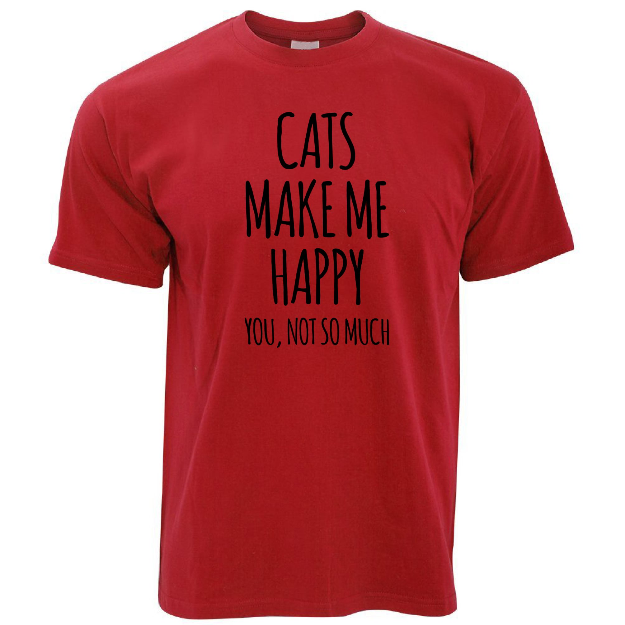 Not So Much Pet Lover Joke Novelty T Shirt Cats Make Me Happy You