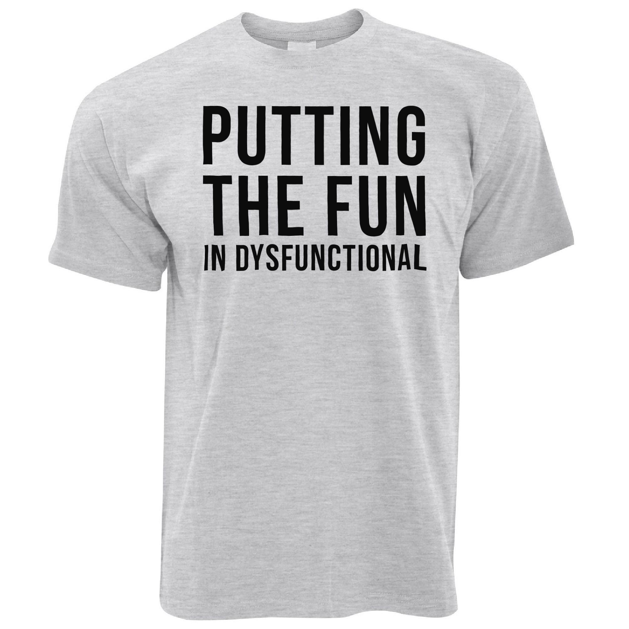 "Novelty T Shirt Putting The /""Fun/"" In Dysfunctional Pun Joke Slogan"